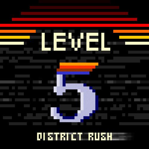 Level 5 (District Rush)
