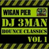 Wigan Pier Bounce Classics Mixed by DJ 3Man