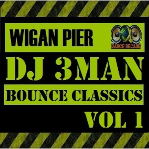 Wigan Pier Bounce Classics Mixed by DJ 3Man
