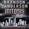 Mitosis: A Reckoners Story by Brandon Sanderson, Narrated by Andrews Macleod