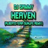 Dj Sammy - Heaven (Alberto Feria Sunlife Remix) # FREE DOWNLOAD!