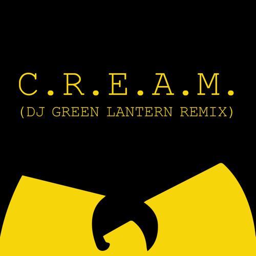 """Wu - Tang Clan  """"C.R.E.A.M""""  (DJ Green Lantern's Remix)"""