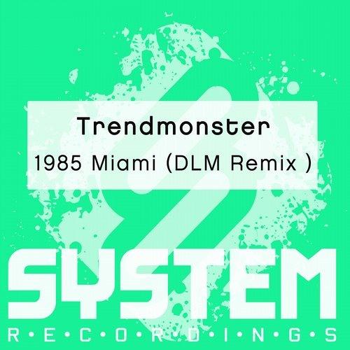 Trendmonster - 1985 Miami ( DLM remix )