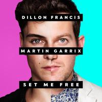 Dillon Francis & Martin Garrix Set Me Free Artwork