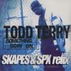 Todd Terry & Loop Da Loop - Something Goin' On (Skapes & SPX Refix) FREE DOWNLOAD