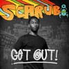 Scarub - Get Out!
