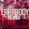 Errrbody Remix ft. Lil Wayne & Ludacris