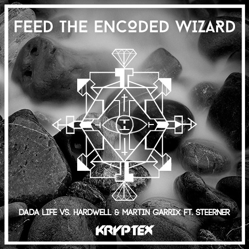 Feed The Encoded Wizard (Dada Life vs. Hardwell & Martin Garrix ft. Steerner)