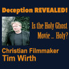 IS THE HOLY GHOST MOVIE HOLY? Tim Wirth Christian Filmmaker