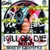 Kill Or Die Mixtape