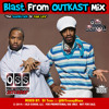 The Blast From OUTKAST Mix 2014