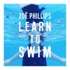 Zoë Phillips - Learn To Swim (Out now on iTunes)