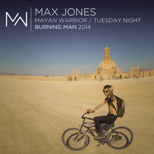 Max Jones - Mayan Warrior Tuesday Night - Burning Man 2104 ...