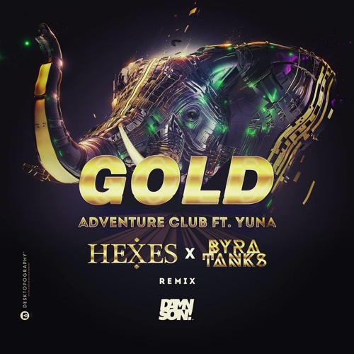 adventure club gold hexes x byra tanks remix by h e x