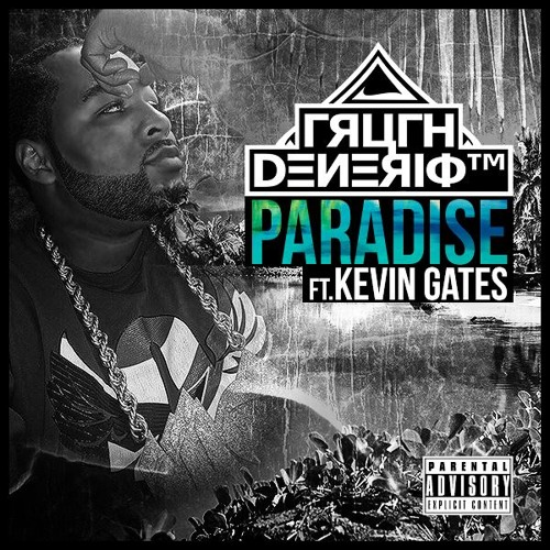 Paradise ft  Kevin Gates by Truth Denerio | Free Listening