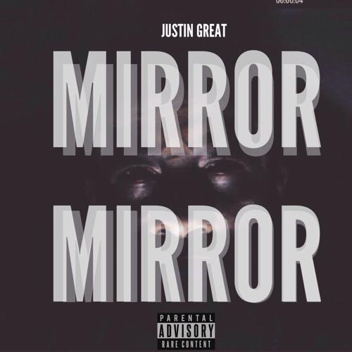 Mirror Mirror (Prod. By Justin Great)