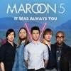 Maroon 5 - It was always you (cover)