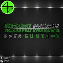 4Roads Feat Vybz Kartel - Faya Gunshot - 4Roads Productions