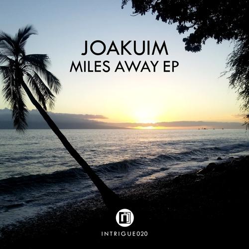 Joakuim - Miles Away VIP feat. Collette Warren
