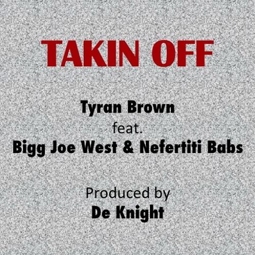 Takin Off feat. Bigg Joe West & Nefertiti Babs
