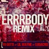 Errbody Remix Ft Lil Wayne and Ludacris