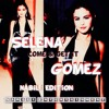 Selena Gomez - Come And Get It (Nabili Edition)