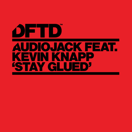 Audiojack Ft. Kevin Knapp - Stay Glued (FCL Weemix)