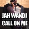 Call On Me  -Jah Wandi