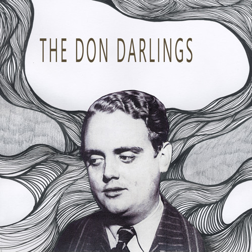 The Don Darlings - If You Can't Be Good (single 2014)