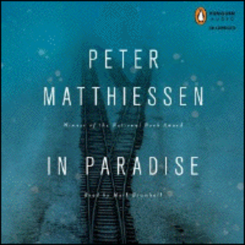 IN PARADISE By Peter Matthiessen, Read By Mark Bramhall