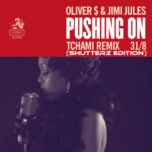 Pushing On (Tchami Remix)(Shutterz Edition) by Oliver $ & Jimi Jules