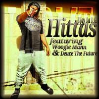 """DJay Da D.G. """"Hittas"""" Feat. Woogie Mann x Deuce The Future"""
