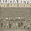 Alicia Keys tells the true foundation for the WE ARE HERE global campaign.