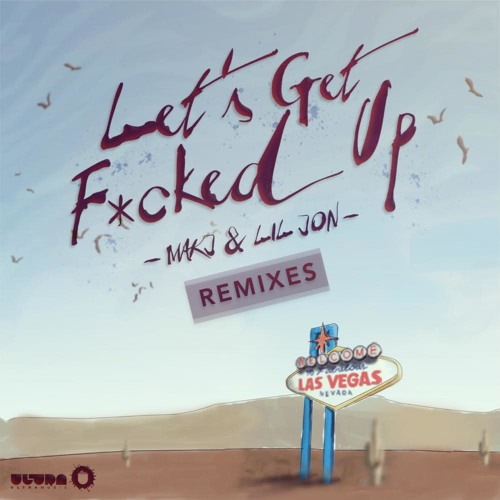 MAKJ & Lil Jon - Let's Get F*cked Up (Max Styler Remix) [OUT NOW]