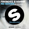 Firebeatz & KSHMR ft. Luciana - No Heroes (Instant Party! vs. Party Thieves Remix) - BassBoosted