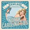 Nawlage - North Carlina Lies (ft. Shifta, Dutch Master & Kristin) [B.StrongENT]