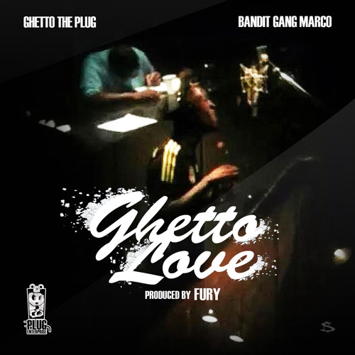 Ghetto Love feat. Bandit Gang Marco