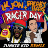 Lil Jon & Freaky Bass - Rager Day (Junkie Kid Remix) SUPPORTED BY DIMITRI VEGAS & LIKE MIKE !