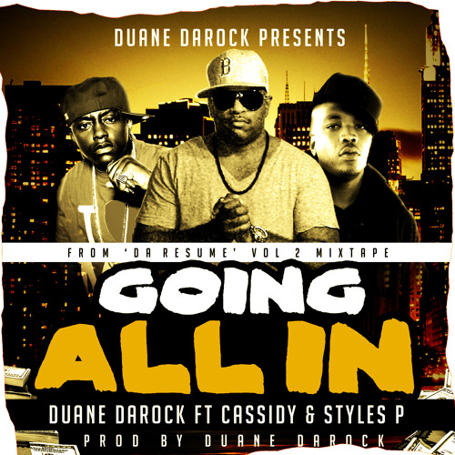 Goin All In  Duane DaRock  Ft Cassidy And Styles P Prod By Duane DaRock Clean