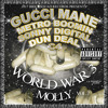 Gucci Mane - Pressure (World War 3 Molly)