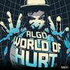 Algo - World Of Hurt