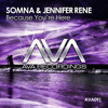Somna & Jennifer Rene - Because You're Here *OUT NOW!!*