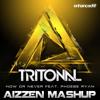 Tritonal Feat. Phoebe Ryan - Now Or Never (Aizzen Mashup)FREE DOWNLOAD