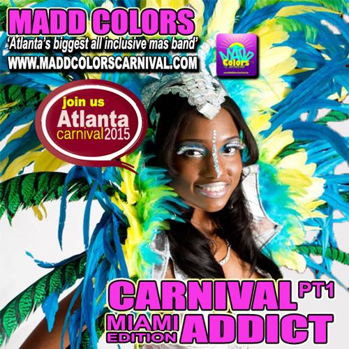 CARNIVAL ADDICT PT1 (Miami Edition)