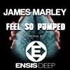 James Marley - Feel So Pumped (Original Mix) [Ensis Deep] OUT NOW!