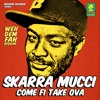 Skarra Mucci - Come Fi Take Ova  [Weh Dem Fah Riddim | Bizzarri Records 2014]