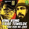 King Kong feat. Ras Tewelde - Nah Run No Joke  [Weh Dem Fah Riddim | Bizzarri Records 2014]