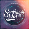 Mark With A K & Chris Willis Ft MC Alee - Something More (Radio Edit)