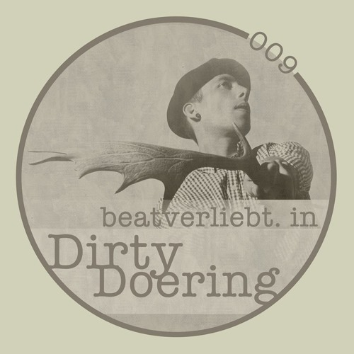 beatverliebt. in Dirty Doering | 009