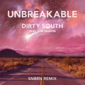 Unbreakable (SNBRN Remix) by Dirty South